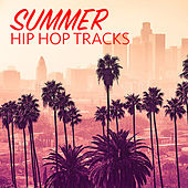 Summer Hip Hop Tracks von Various Artists