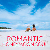 Romantic Honeymoon Soul by Various Artists