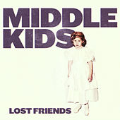 Lost Friends by Middle Kids
