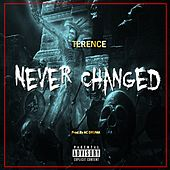 Never Changed by Terence