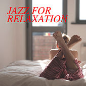 Jazz For Relaxation by Various Artists