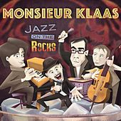 Jazz on the Rocks by Monsieur Klaas