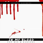 In My Blood (Pop Mix & Karaoke) by Fabian Laumont
