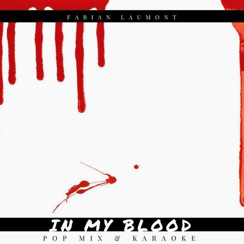 In My Blood (Pop Mix & Karaoke) de Fabian Laumont