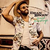 Good Goodbye by Dean Brody