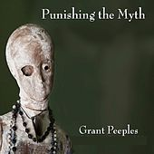 Punishing the Myth by Grant Peeples