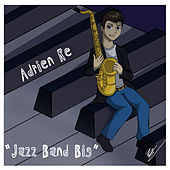 Jazz Band Big by Adrien Re