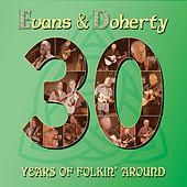 30 Years of Folkin' Around von Evans and Doherty