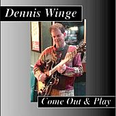 Come out and Play by Dennis Winge