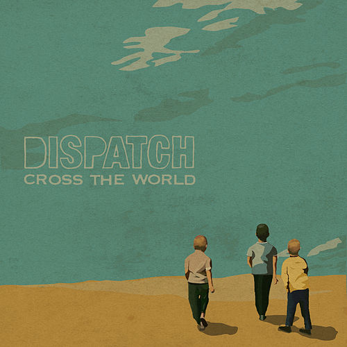 Cross the World von Dispatch