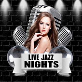 Live Jazz Nights by Various Artists