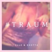 #Traum de ELLE & SHOTTA