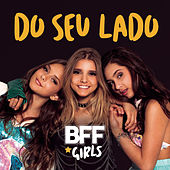 Do Seu Lado by BFF Girls