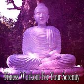 Fitness Workout For Your Serenity by Yoga Workout Music (1)