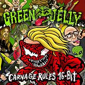 Carnage Rules (16 Bit Maximum) de Green Jelly