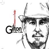 A Boca e o Beijo de Gilton Della Cella