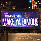 Make Ya Famous (Remix) [feat. Juelz Santana, Jim Jones & Cam'ron] by Josh Stone