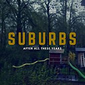 After All These Years von Suburbs