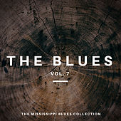 The Blues Vol 7 - The Mississippi Blues Collection by Various Artists