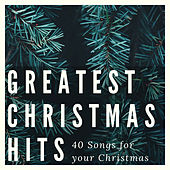 Greatest Christmas Hits (40 Songs for Your Christmas) by Various Artists