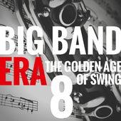 Big Band Era Vol 8 (The Golden Age of Swing) de Various Artists