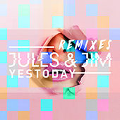 Yestoday - The Remixes by Jules & Jim