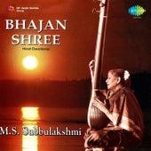 Bhajan Shree by M. S. Subbulakshmi