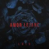 Amor Lejano by Lois