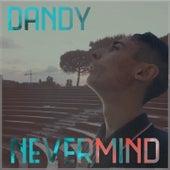 Nevermind de Dandy