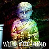 Will The Mind von Lullabies for Deep Meditation