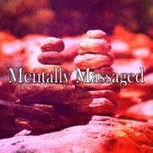 Mentally Massaged von Massage Therapy Music