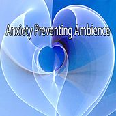 Anxiety Preventing Ambience von Entspannungsmusik