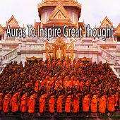 Auras To Inspire Great Thought von Entspannungsmusik