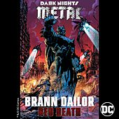 Red Death (from DC's Dark Nights: Metal Soundtrack) von Brann Dailor
