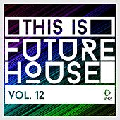 This Is Future House, Vol. 12 de Various Artists