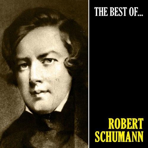 The Best of Schumann (Remastered) by Robert Schumann