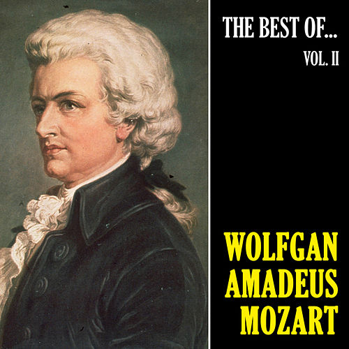 The Best of Mozart II (Remastered) by Wolfgang Amadeus Mozart