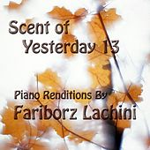 Scent of Yesterday 13 by Fariborz Lachini
