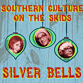 Silver Bells de Southern Culture on the Skids