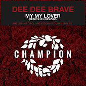 My My Lover by Dee Dee Brave