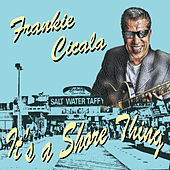 It's a Shore Thing von Frankie Cicala