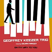 On My Way to You de Geoffrey Keezer Trio