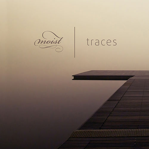Traces by Moist