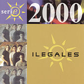 Serie 2000 by Ilegales