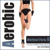 Aerobic Workout Party 6 - 2 Hours Hi-NRG Fitness Music (incl. 2 DJ Mixes By DJ Shape) de Various Artists