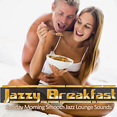 Jazzy Breakfast -Sunday Morning Smooth Jazz Lounge Sounds by Various Artists