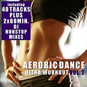Aerobic Dance, Vol. 2 - Ultra Workout (Incl. 2 Nonstop DJ Mixes) von Various Artists