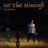 Get That Minecraft by Sakari