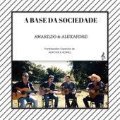 A Base da Sociedade de Amarildo e Alexandre