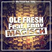 Magisch von Ole Fresh